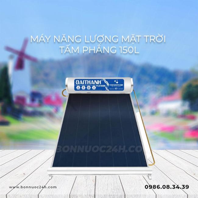 Máy năng lượng mặt trời Đại Thành Tấm Phẳng 150 Lít
